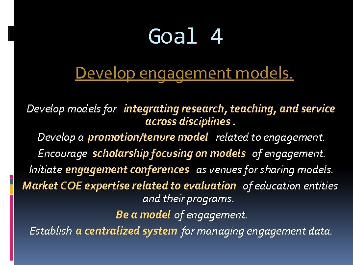 Goal 4 Develop engagement models. Develop models for integrating research, teaching, and service across
