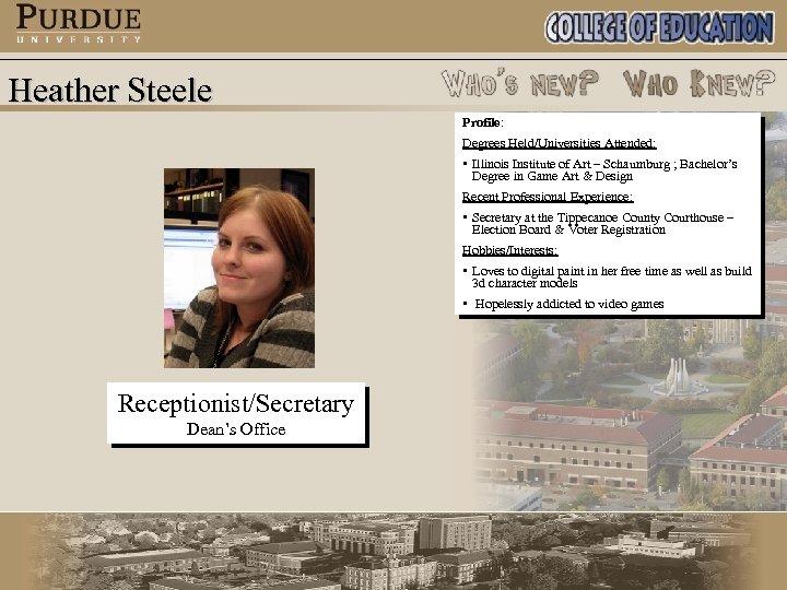 Heather Steele Profile: Degrees Held/Universities Attended: • Illinois Institute of Art – Schaumburg ;