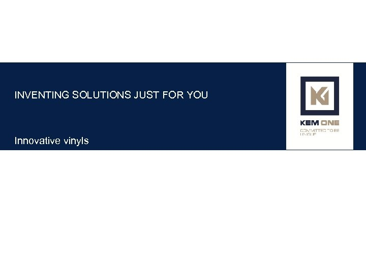 INVENTING SOLUTIONS JUST FOR YOU Innovative vinyls