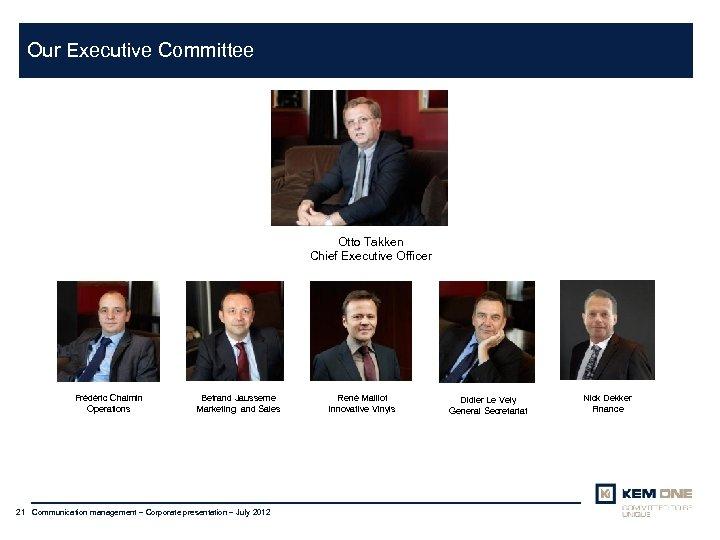Cliquer pour insérer un titre Arial corps 20 Our Executive Committee Titre sur deux