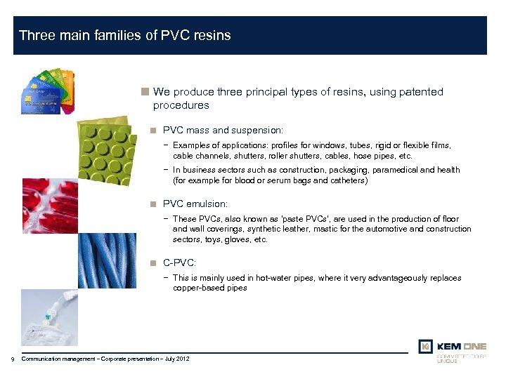 Cliquer pour insérer un titre Arial corps 20 Three main families of PVC resins