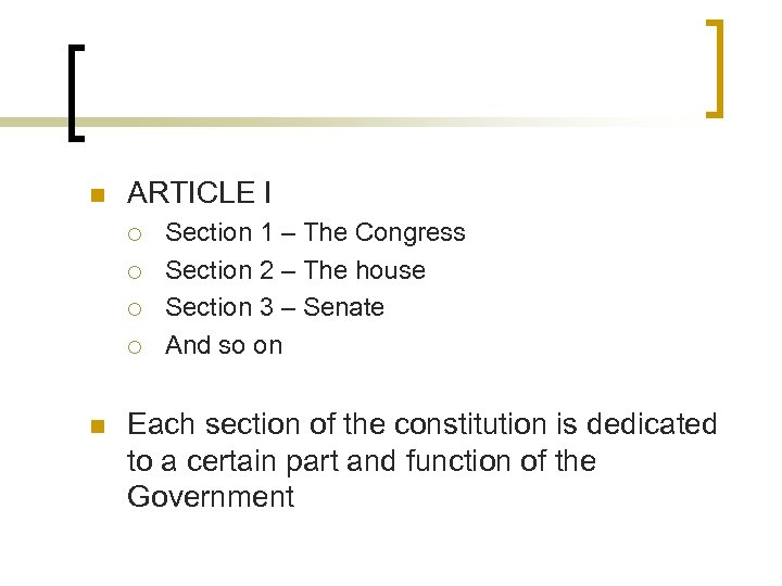 n ARTICLE I ¡ ¡ n Section 1 – The Congress Section 2 –