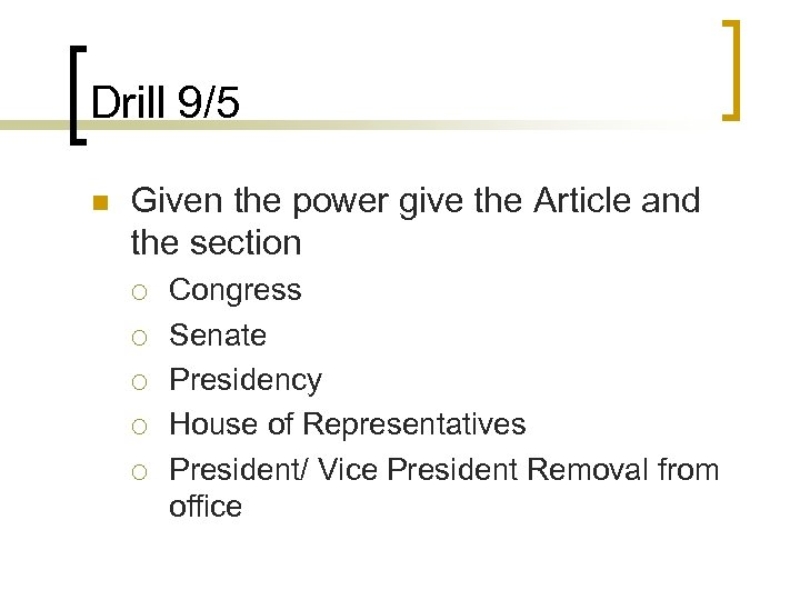 Drill 9/5 n Given the power give the Article and the section ¡ ¡