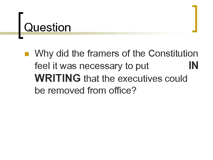 Question n Why did the framers of the Constitution feel it was necessary to