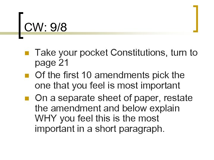 CW: 9/8 n n n Take your pocket Constitutions, turn to page 21 Of