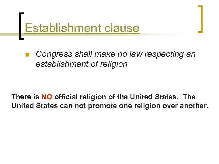 Establishment clause n Congress shall make no law respecting an establishment of religion There