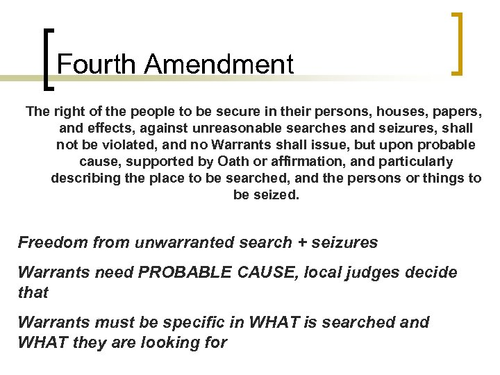 Fourth Amendment The right of the people to be secure in their persons, houses,