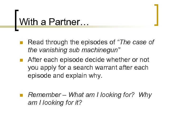 """With a Partner… n n n Read through the episodes of """"The case of"""