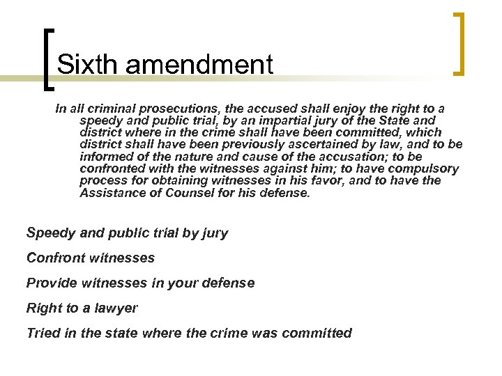 Sixth amendment In all criminal prosecutions, the accused shall enjoy the right to a