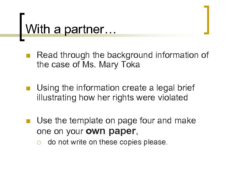 With a partner… n Read through the background information of the case of Ms.