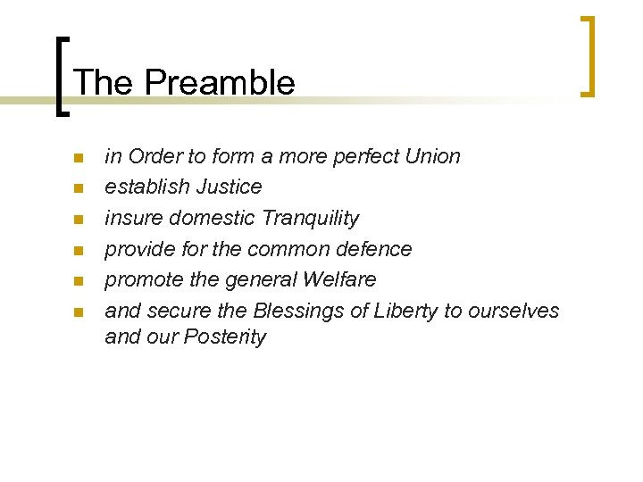 The Preamble n n n in Order to form a more perfect Union establish