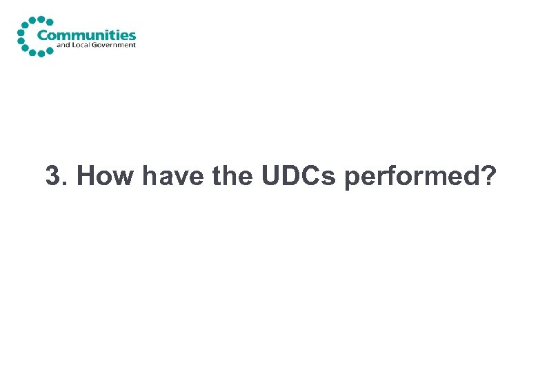 3. How have the UDCs performed?