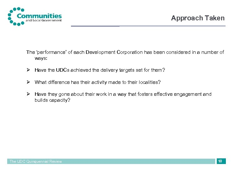 Approach Taken The 'performance' of each Development Corporation has been considered in a number