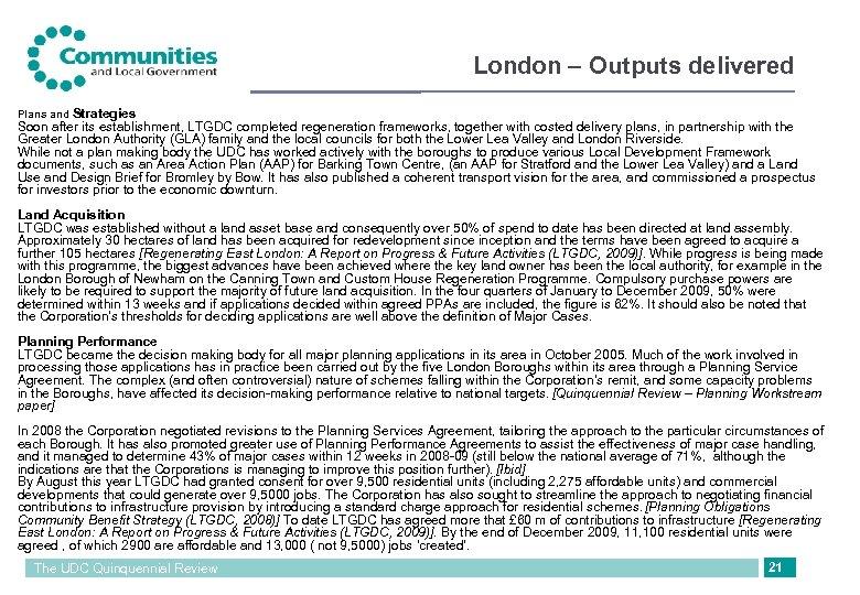 London – Outputs delivered Plans and Strategies Soon after its establishment, LTGDC completed regeneration