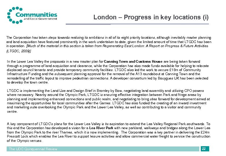 London – Progress in key locations (i) The Corporation has taken steps towards realising
