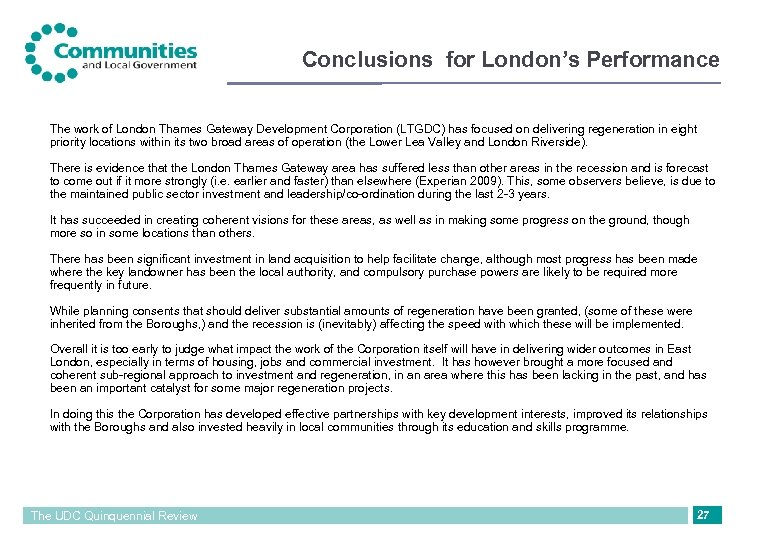 Conclusions for London's Performance The work of London Thames Gateway Development Corporation (LTGDC) has