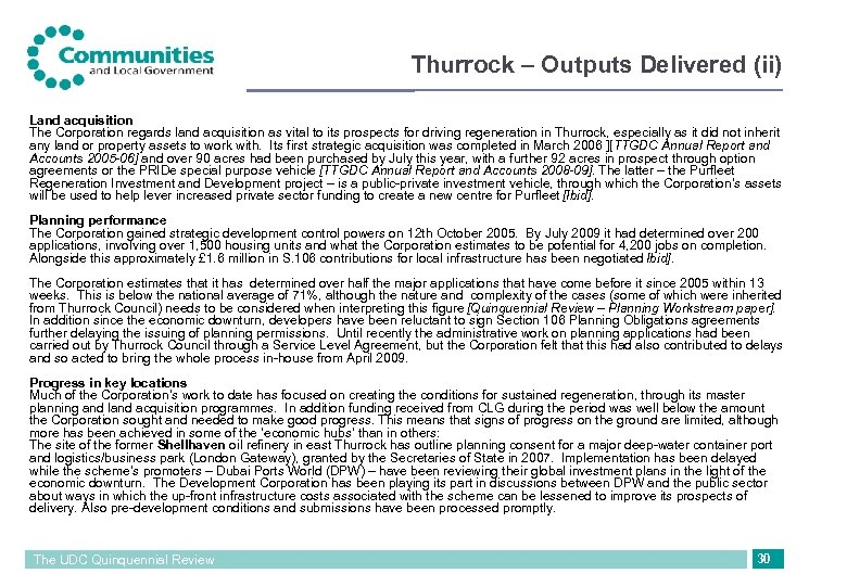 Thurrock – Outputs Delivered (ii) Land acquisition The Corporation regards land acquisition as vital