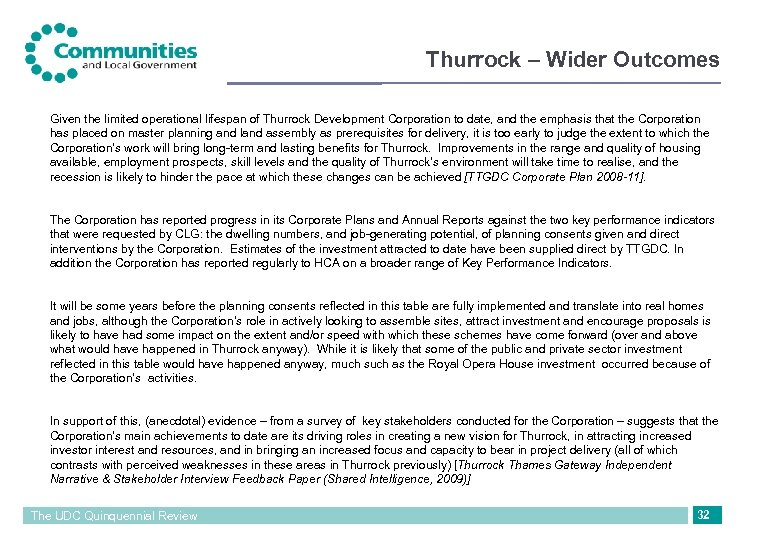 Thurrock – Wider Outcomes Given the limited operational lifespan of Thurrock Development Corporation to