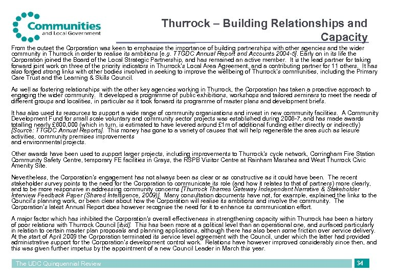 Thurrock – Building Relationships and Capacity From the outset the Corporation was keen to