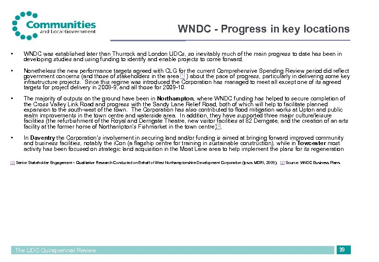 WNDC - Progress in key locations • WNDC was established later than Thurrock and