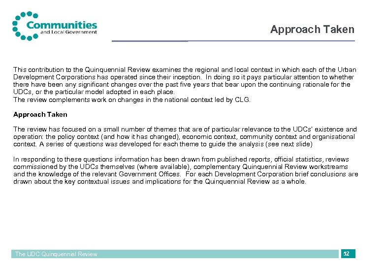Approach Taken This contribution to the Quinquennial Review examines the regional and local context