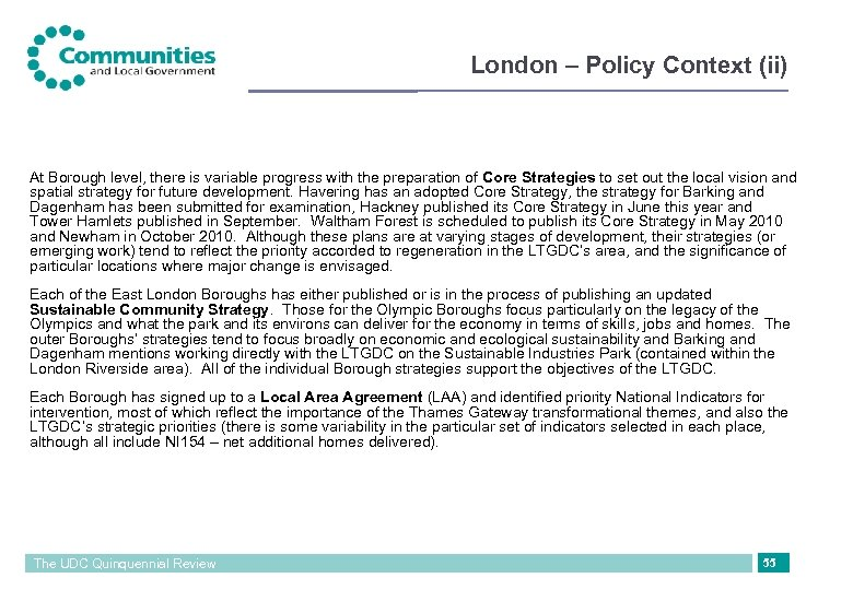 London – Policy Context (ii) At Borough level, there is variable progress with the