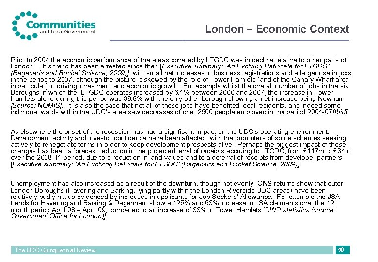 London – Economic Context Prior to 2004 the economic performance of the areas covered