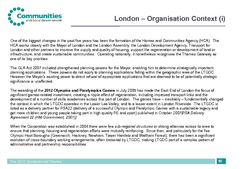London – Organisation Context (i) One of the biggest changes in the past five