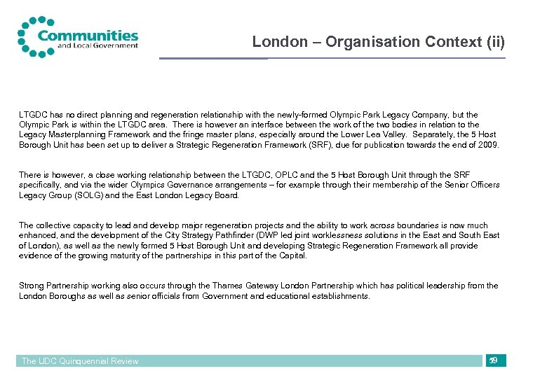 London – Organisation Context (ii) LTGDC has no direct planning and regeneration relationship with