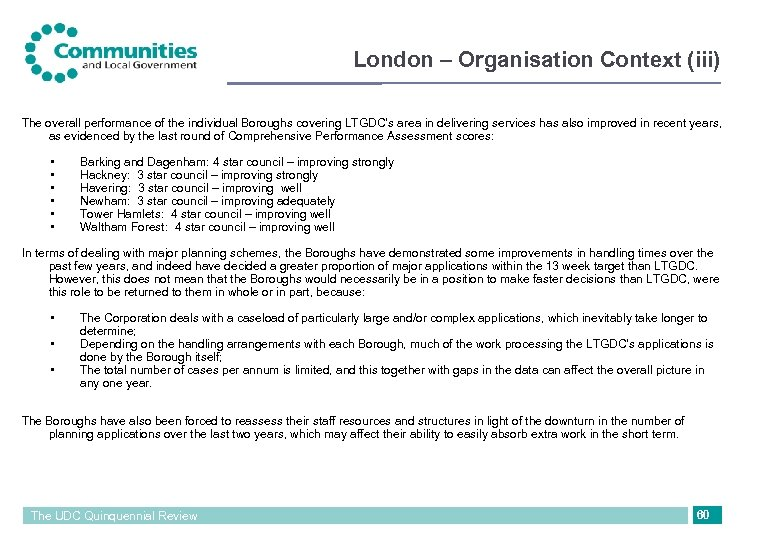 London – Organisation Context (iii) The overall performance of the individual Boroughs covering LTGDC's