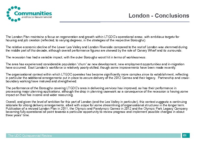 London - Conclusions The London Plan maintains a focus on regeneration and growth within