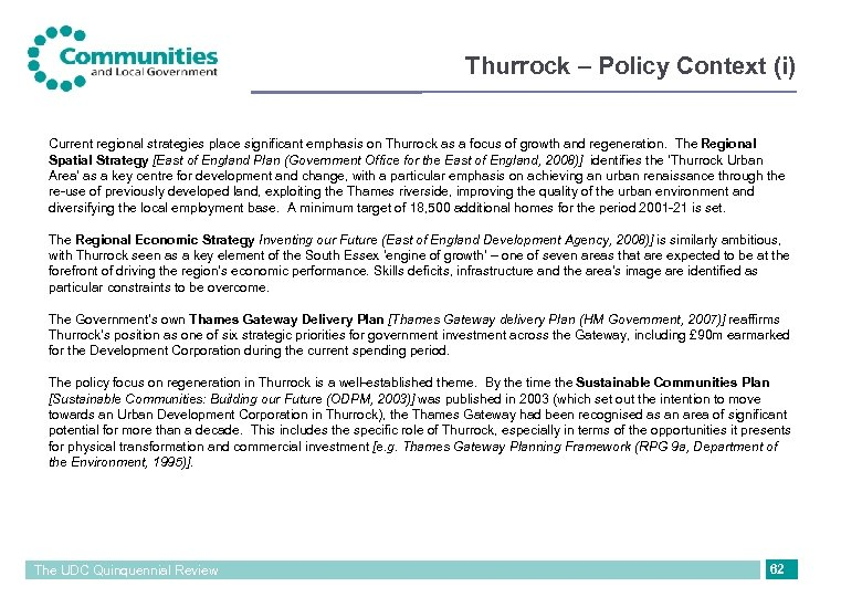Thurrock – Policy Context (i) Current regional strategies place significant emphasis on Thurrock as