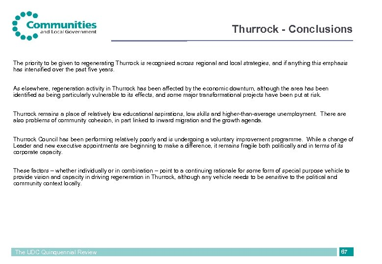 Thurrock - Conclusions The priority to be given to regenerating Thurrock is recognised across
