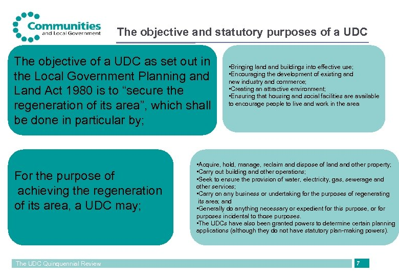 The objective and statutory purposes of a UDC The objective of a UDC as