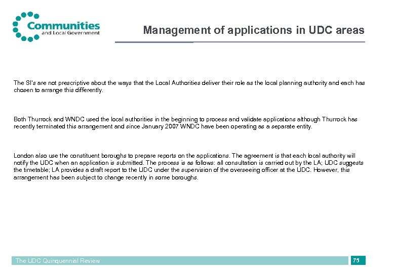 Management of applications in UDC areas The SI's are not prescriptive about the ways