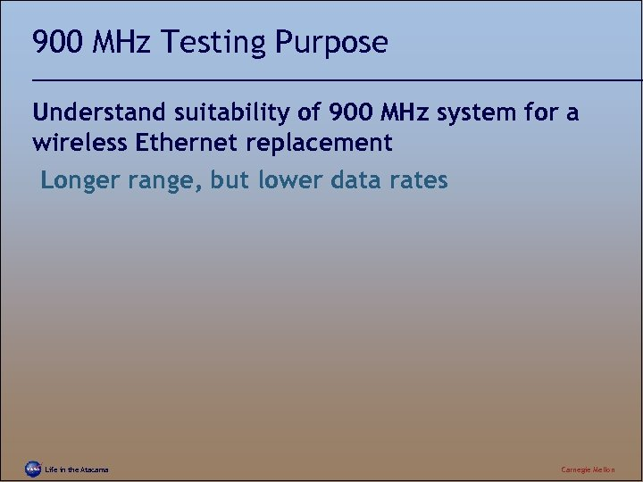 900 MHz Testing Purpose Understand suitability of 900 MHz system for a wireless Ethernet