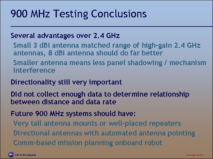900 MHz Testing Conclusions Several advantages over 2. 4 GHz Small 3 d. Bi