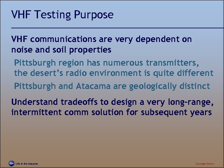 VHF Testing Purpose VHF communications are very dependent on noise and soil properties Pittsburgh