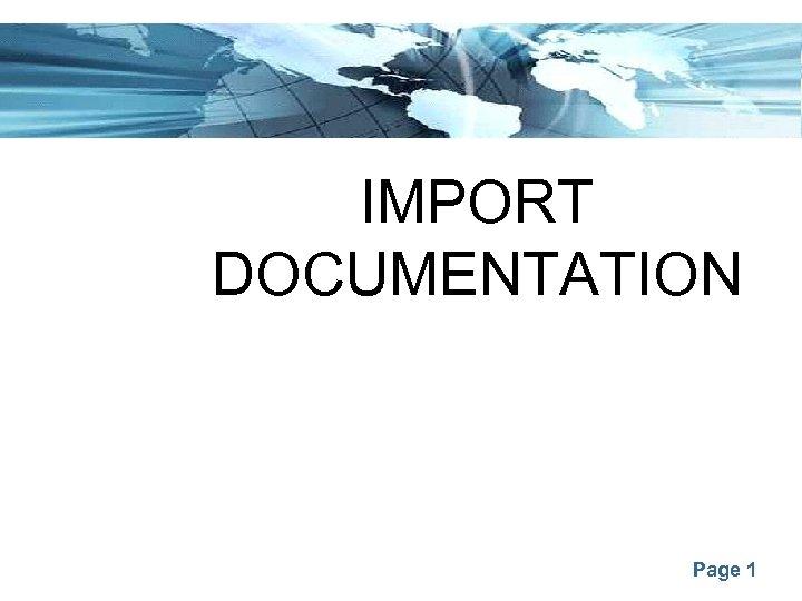 IMPORT DOCUMENTATION Page 1