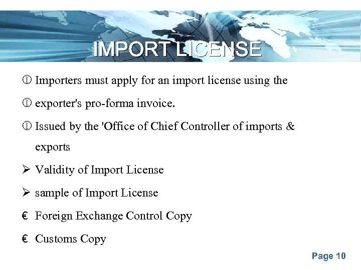 IMPORT LICENSE Importers must apply for an import license using the exporter's pro-forma invoice.