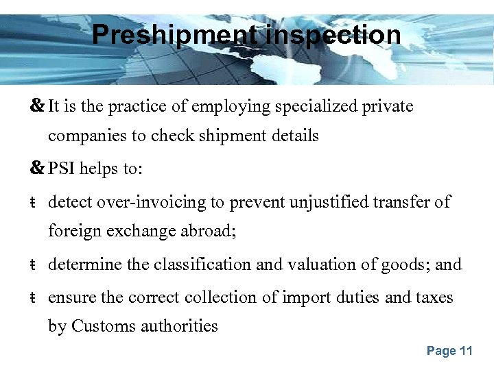 Preshipment inspection It is the practice of employing specialized private companies to check shipment
