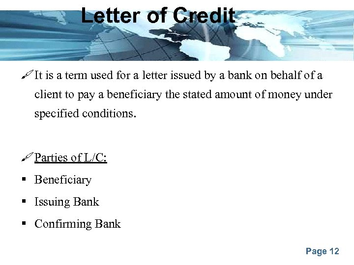 Letter of Credit It is a term used for a letter issued by a