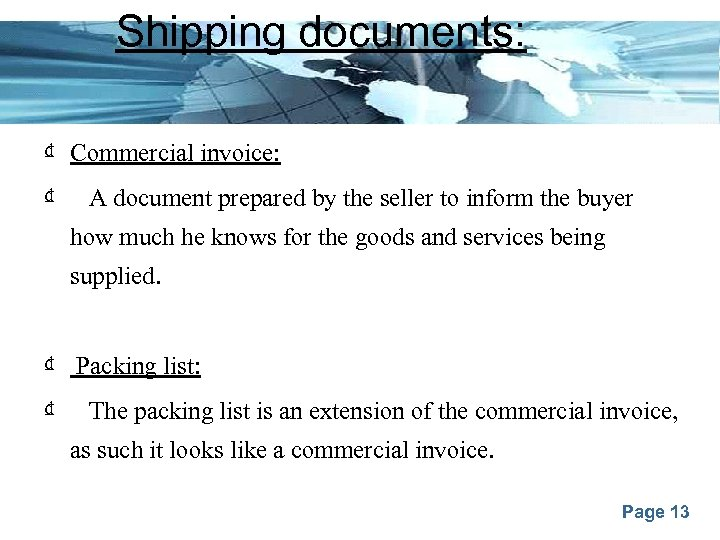 Shipping documents: ₫ Commercial invoice: ₫ A document prepared by the seller to inform