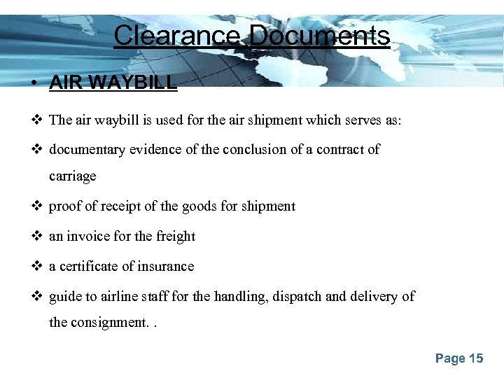 Clearance Documents • AIR WAYBILL v The air waybill is used for the air