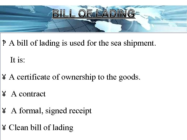 BILL OF LADING ‽ A bill of lading is used for the sea shipment.