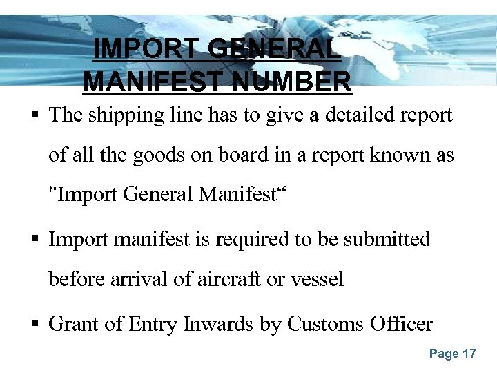 IMPORT GENERAL MANIFEST NUMBER § The shipping line has to give a detailed report