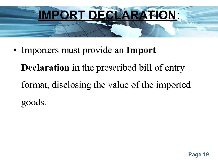 IMPORT DECLARATION: • Importers must provide an Import Declaration in the prescribed bill of