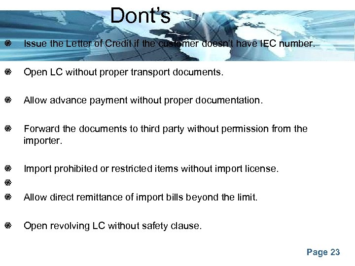 Dont's Issue the Letter of Credit if the customer doesn't have IEC number. Open