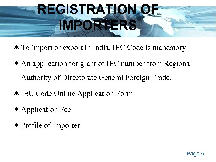 REGISTRATION OF IMPORTERS To import or export in India, IEC Code is mandatory An