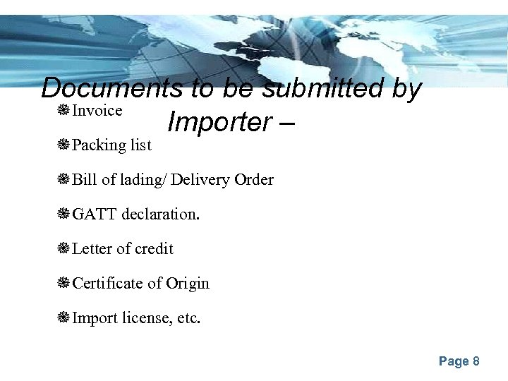 Documents to be submitted by Invoice Importer – Packing list Bill of lading/ Delivery